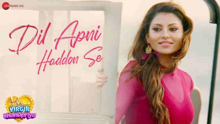Dil Apni Haddon Se Lyrics - Virgin Bhanupriya