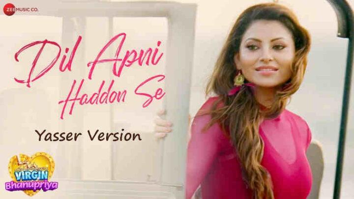 Dil Apni Haddon Se Yasser Version Lyrics - Virgin Bhanupriya