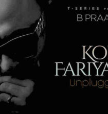 Koi Fariyaad Unplugged Lyrics - B Praak