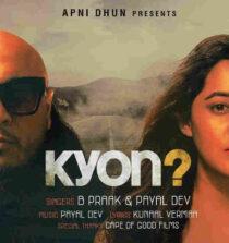 Kyon Lyrics - B Praak and Payal Dev