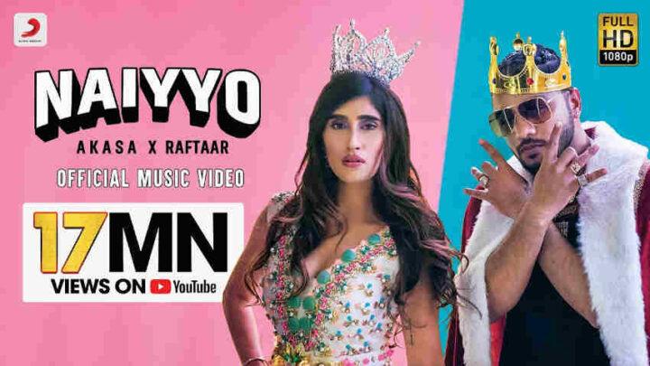 Naiyyo Lyrics – Akasa and Raftaar
