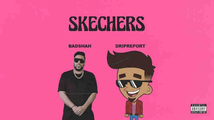 Skechers Lyrics - DripReport and Badshah
