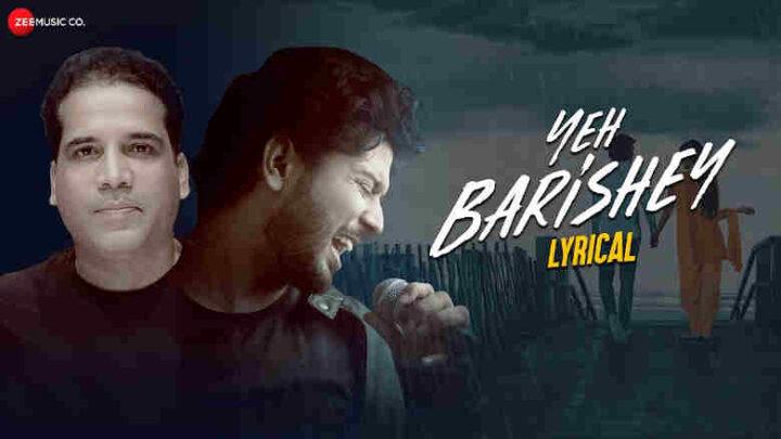 Yeh Barishey Lyrics - Aabhik Ghosh