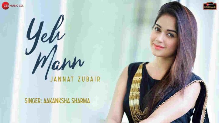 Yeh Mann Lyrics - Aakanksha Sharma