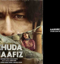 Aakhri Kadam Tak Lyrics - Khuda Haafiz