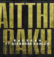 Aitthe Rakh Lyrics - Badshah
