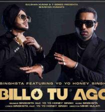 Billo Tu Agg Lyrics - Singhsta and Yo Yo Honey Singh