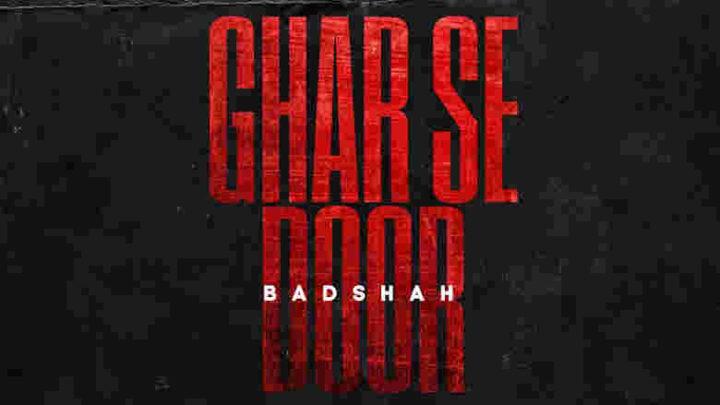 Ghar Se Door Lyrics - Badshah