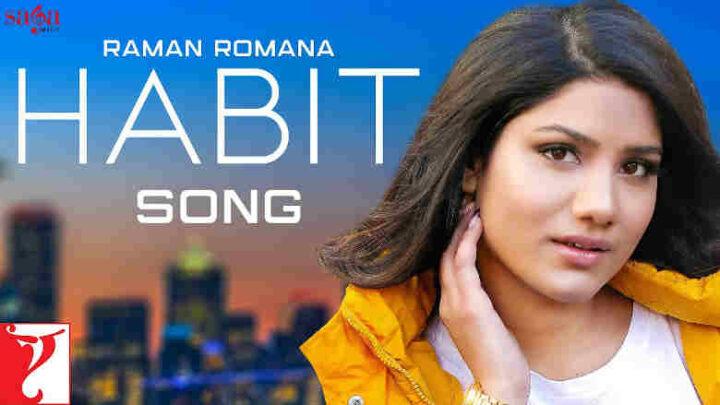 Habit Lyrics - Raman Romana