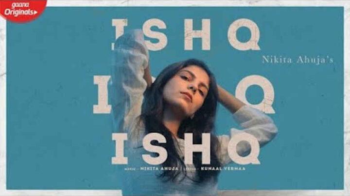 Ishq Ishq Ishq Lyrics - Nikita Ahuja