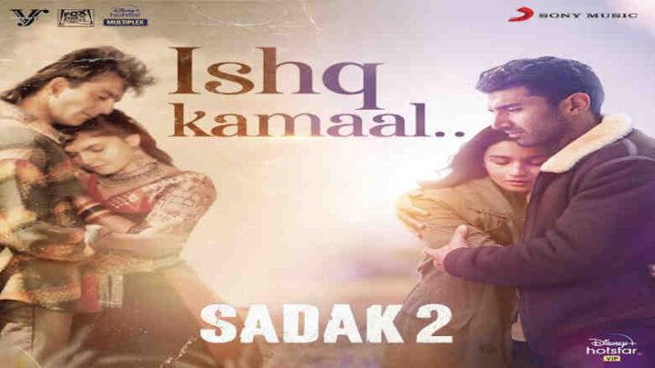 Ishq Kamaal Lyrics - Sadak 2