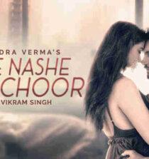 Tere Nashe Mein Choor Lyrics - Gajendra Verma
