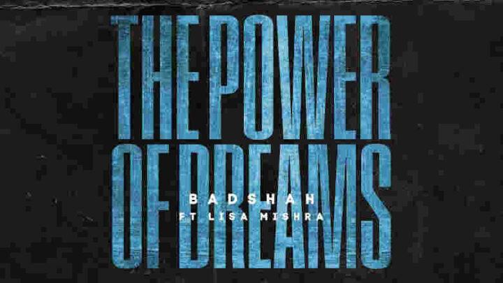 The Power Of Dreams Lyrics - Badshah and Lisa Mishra