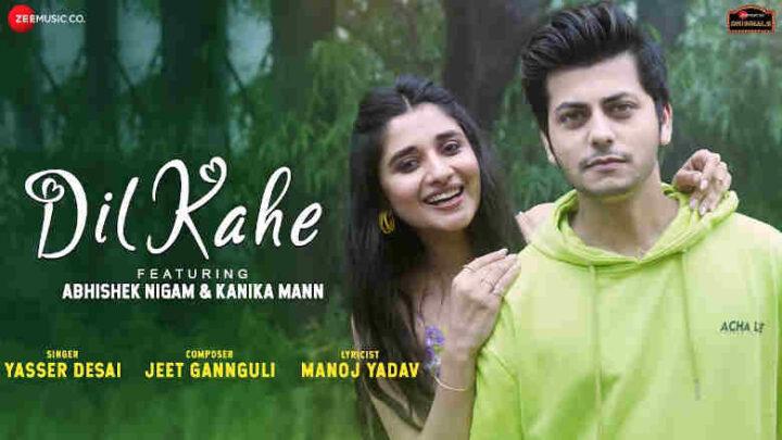 Dil Kahe Lyrics - Yasser Desai