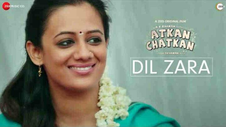 Dil Zara Lyrics - Atkan Chatkan