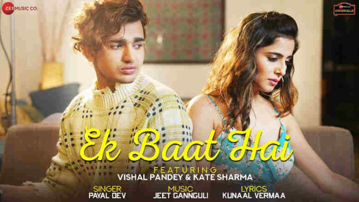 Ek Baat Hai Lyrics - Payal Dev