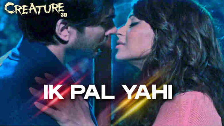 Ik Pal Yahi Lyrics - Creature 3D