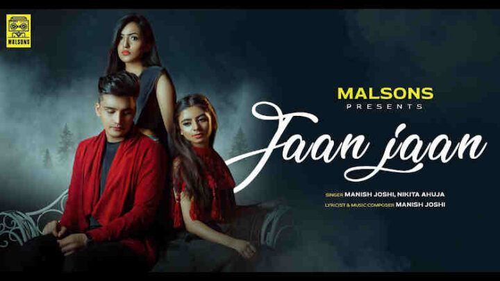 Jaan Jaan Lyrics - Manish Joshi and Nikita Ahuja