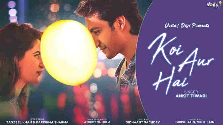 Koi Aur Hai Lyrics - Ankit Tiwari