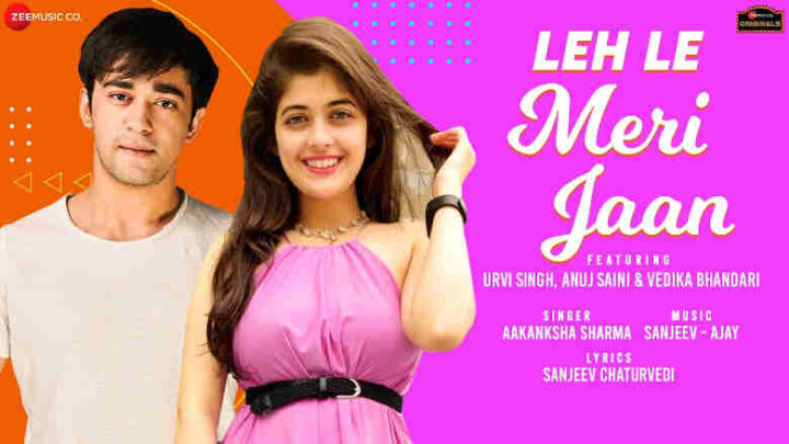 Leh Le Meri Jaan Lyrics - Aakanksha Sharma