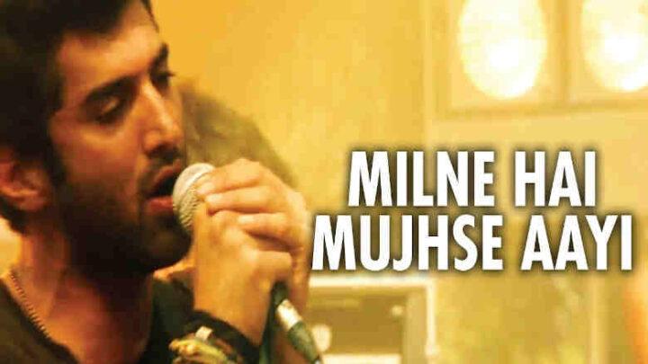 Milne Hai Mujhse Aayi Lyrics - Aashiqui 2