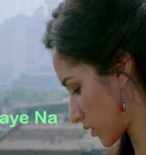 Piya Aaye Na Lyrics - Aashiqui 2