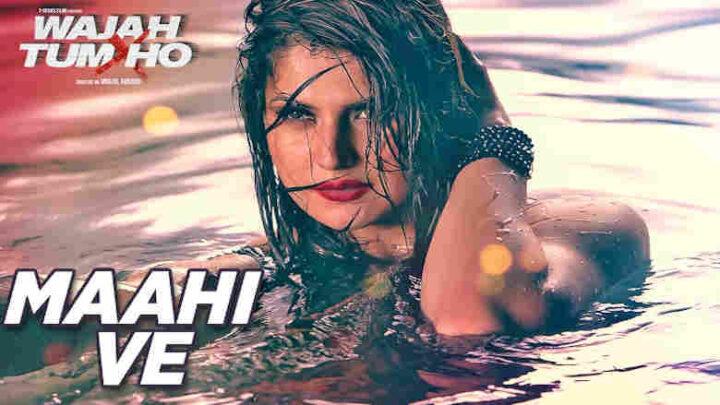 Maahi Ve Lyrics - Wajah Tum Ho
