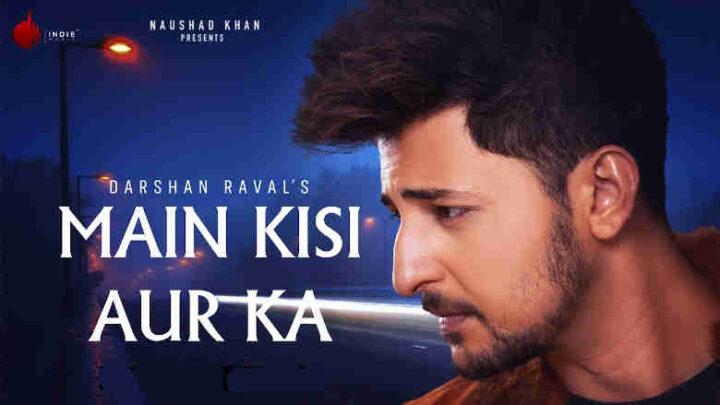 Main Kisi Aur Ka Darshan Raval