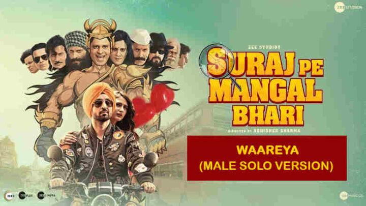 Waareya Male Solo Version Lyrics - Suraj Pe Mangal Bhari
