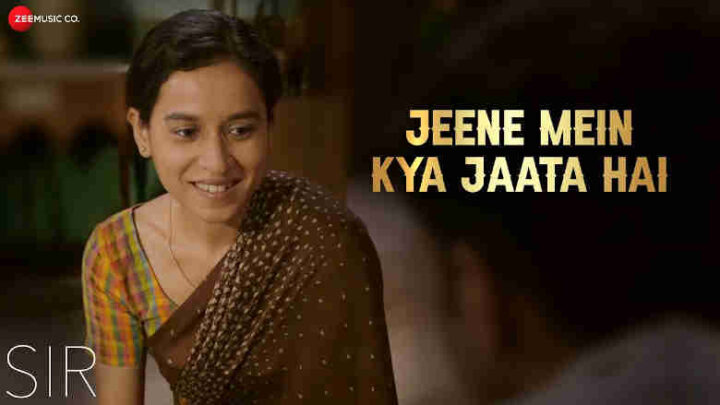 Jeene Mein Kya Jaata Hai Lyrics - Sir