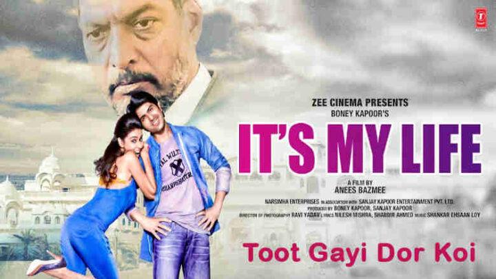 Toot Gayi Dor Koi Lyrics - It's My Life